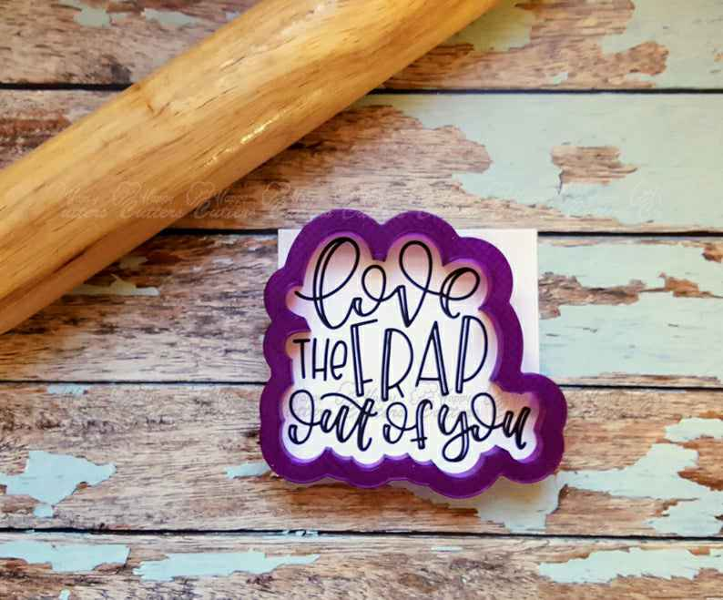 Love the Frap out of you Hand Lettered Cookie Cutter and Fondant Cutter and Clay Cutter with Optional Stencil,                       letter cookie cutters, cursive letter cookie stamp, cursive letter fondant cutters, fancy letter cookie cutters, large letter cookie cutters, letter shaped cookie cutters, small bone cookie cutter, cruise ship cookie cutter, elf cookie cutter, assorted cookie cutters, astronaut cookie cutter, pumpkin shaped cookie cutter, milk bottle cookie cutter, airplane cookie cutter michaels,