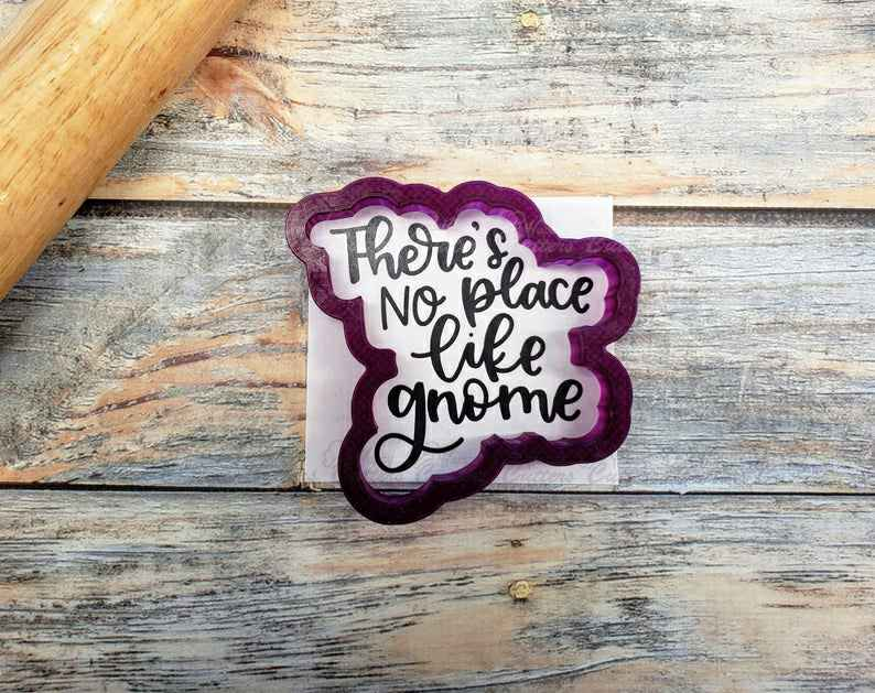 There's No Place Like Gnome Hand Lettered Cookie Cutter and Fondant Cutter and Clay Cutter with Optional Stencil,                       letter cookie cutters, cursive letter cookie stamp, cursive letter fondant cutters, fancy letter cookie cutters, large letter cookie cutters, letter shaped cookie cutters, paw patrol cookie cutters michaels, wilton bunny cookie cutter, old river road cookie cutters, sea animal cookie cutters, bobbi's cookies and cutters, high heel shoe cookie cutter, minnie mouse fondant cutter, badge cookie cutter,