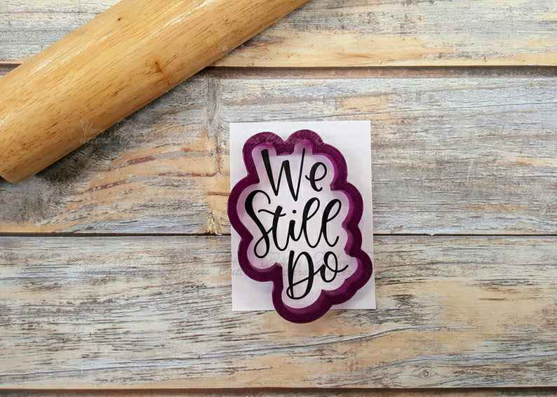 We Still Do Hand Lettered Cookie Cutter and Fondant Cutter and Clay Cutter with Optional Stencil,                       letter cookie cutters, cursive letter cookie stamp, cursive letter fondant cutters, fancy letter cookie cutters, large letter cookie cutters, letter shaped cookie cutters, jesus cookie cutter, cricut cookie cutter, best biscuit cutter, bridal cookie cutters, number 5 cookie cutter, number cookie cutters michaels, zoo animal cookie cutters, pusheen cat cookie cutter,