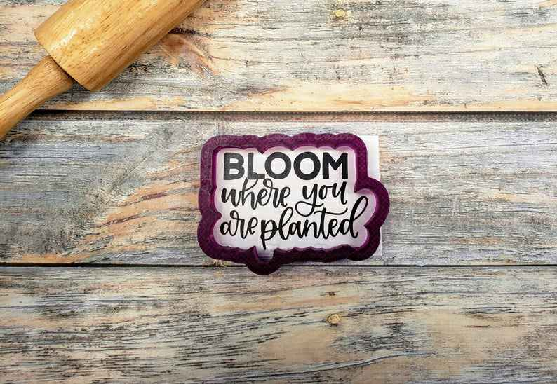 Bloom where you are planted Hand Lettered Cookie Cutter and Fondant Cutter and Clay Cutter with Optional Stencil,                       letter cookie cutters, cursive letter cookie stamp, cursive letter fondant cutters, fancy letter cookie cutters, large letter cookie cutters, letter shaped cookie cutters, old truck cookie cutter, best cookie stamps, great dane cookie cutter, mug cookie cutter, forest animal cookie cutters, plastic cookie cutters, moose head cookie cutter, ring cookie cutter hobby lobby,
