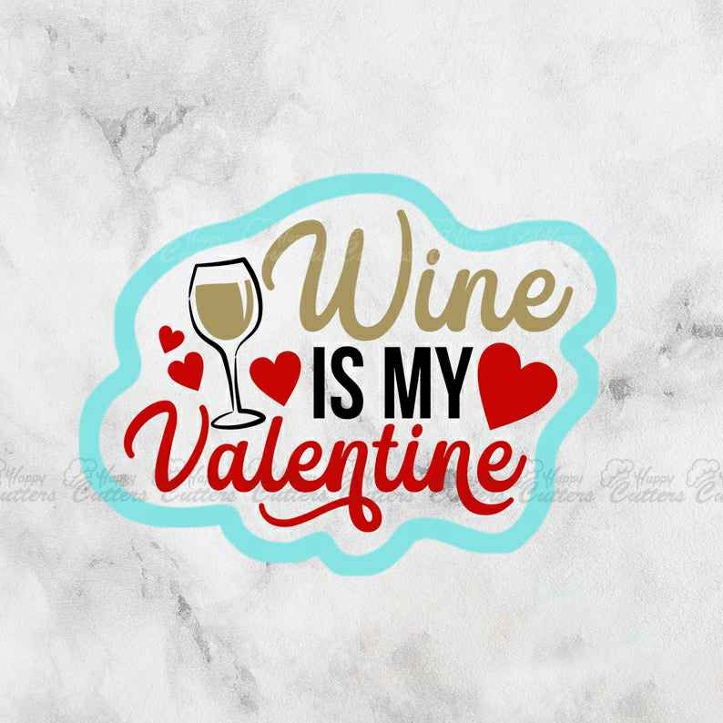 Wine Is My Valentine Cookie Cutter | Valentines Day Love | Fondant Cutter,                       letter cookie cutters, cursive letter cookie stamp, cursive letter fondant cutters, fancy letter cookie cutters, large letter cookie cutters, letter shaped cookie cutters, electric cookie cutter, mini letter cookie cutters, cookie cutters ireland, coles cookie cutter, truck with tree cookie cutter, sweet cutters, groundhog cookie cutter, otbp cookie cutters,