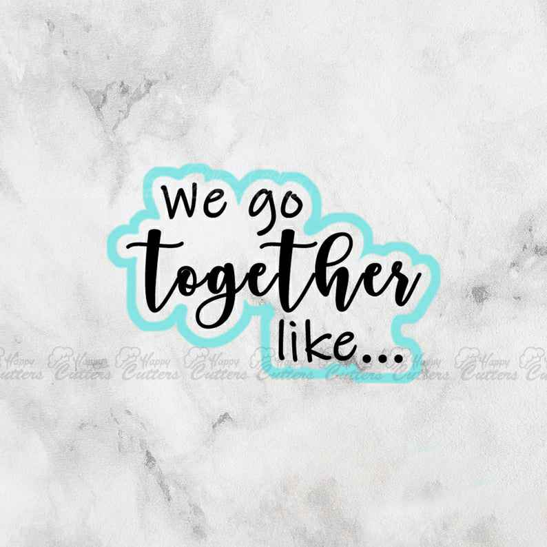 We Go Together Like Cookie Cutter | Fondant Cutter,                       letter cookie cutters, cursive letter cookie stamp, cursive letter fondant cutters, fancy letter cookie cutters, large letter cookie cutters, letter shaped cookie cutters, old fashioned cookie cutters, veggie cutter shapes, fire hydrant cookie cutter, coco cookie cutters, gingerbread man cutter, construction vehicle cookie cutters, fire truck cookie cutter, baby cookie cutter set,