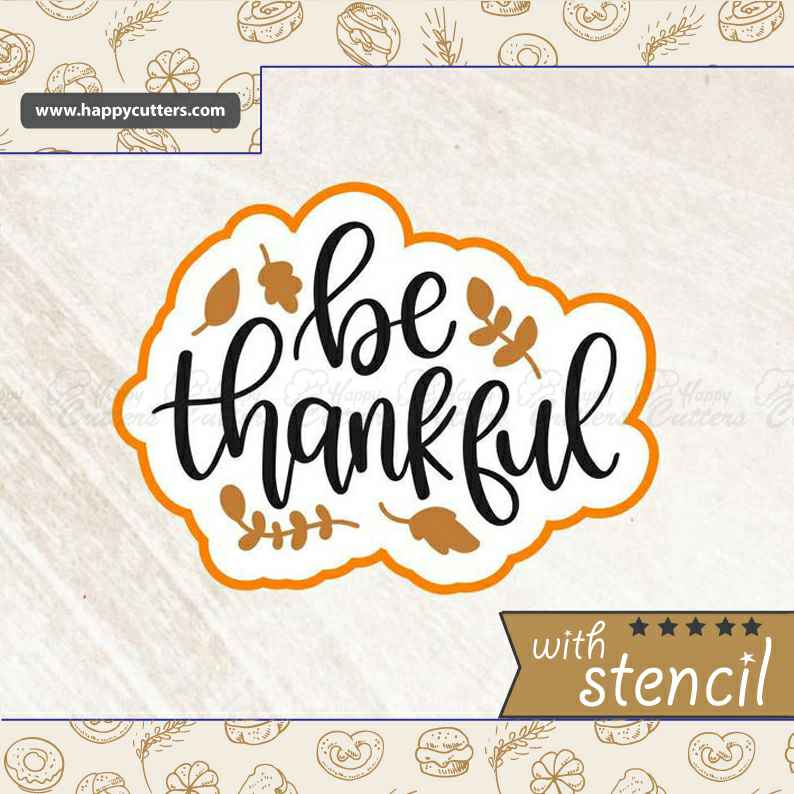 Be Thankful,                       letter cookie cutters, cursive letter cookie stamp, cursive letter fondant cutters, fancy letter cookie cutters, large letter cookie cutters, letter shaped cookie cutters, giant christmas cookie cutters, cookie tree cutter kit, tutu cookie cutter, bts cookie cutter, john deere cookie cutter, star cookie cutter kmart, birkmann cookie cutters, minnesota cookie cutter,