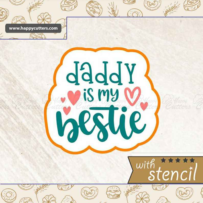 Daddy is my Bestie Cookie Cutter,                       letter cookie cutters, cursive letter cookie stamp, cursive letter fondant cutters, fancy letter cookie cutters, large letter cookie cutters, letter shaped cookie cutters, jungle cookie cutters, small heart cutter, victoria secret pink cookie cutters, cherry cookie cutter, large biscuit cutter, earth cookie cutter, round cookie cutters, smiley face cutter,