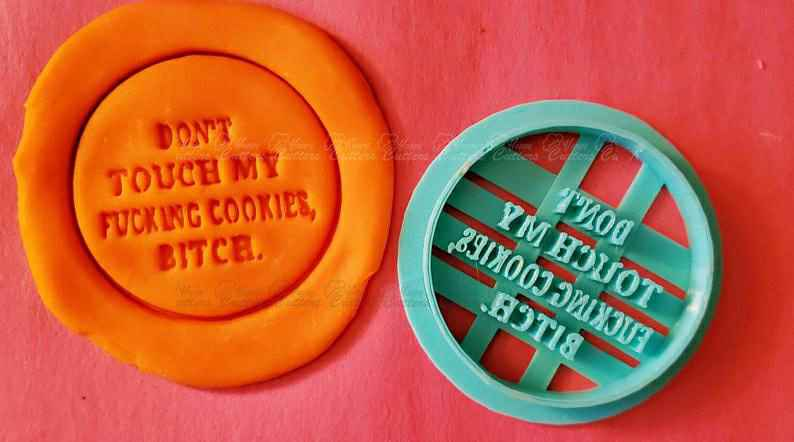 Don't touch my fucking Cookies Cookie Cutter|Adult Cookies|Funny|Humor|Custome Cookies|3D Printed,                       letter cookie cutters, cursive letter cookie stamp, cursive letter fondant cutters, fancy letter cookie cutters, large letter cookie cutters, letter shaped cookie cutters, disney cutters, lakeland pastry cutters, pastry cutter kmart, elephant cookie cutter michaels, king crown cookie cutter, snow white cookie cutters, soldier cookie cutter, campfire cookie cutter,